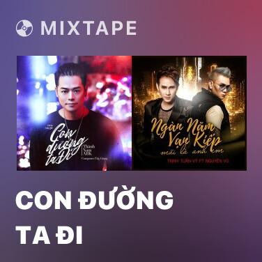 Mixtape Con Đường Ta Đi - Various Artists