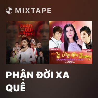 Mixtape Phận Đời Xa Quê - Various Artists