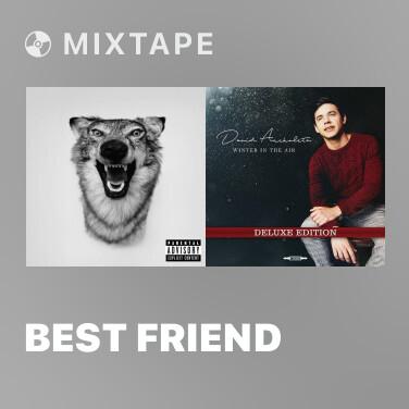 Mixtape Best Friend