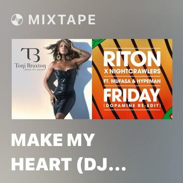 Mixtape Make My Heart (DJ Spen & the MuthaFunkaz PsychoGhettoDisco Mix) - Various Artists