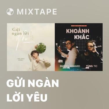 Mixtape Gửi Ngàn Lời Yêu - Various Artists