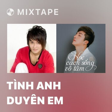 Mixtape Tình Anh Duyên Em - Various Artists