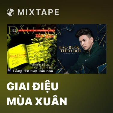 Mixtape Giai Điệu Mùa Xuân - Various Artists