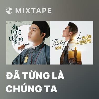 Radio Đã Từng Là Chúng Ta - Various Artists