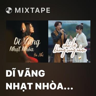 Mixtape Dĩ Vãng Nhạt Nhòa (Cover) - Various Artists