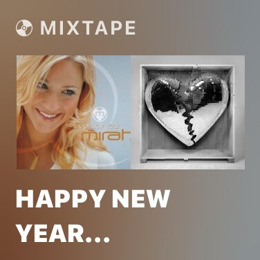 Mixtape Happy New Year (Extended Radio Version) - Various Artists