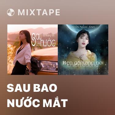 Mixtape Sau Bao Nước Mắt - Various Artists
