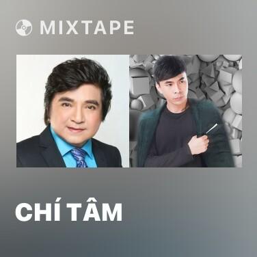 Mixtape Chí Tâm - Various Artists