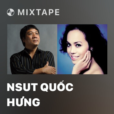 Mixtape NSUT Quốc Hưng - Various Artists
