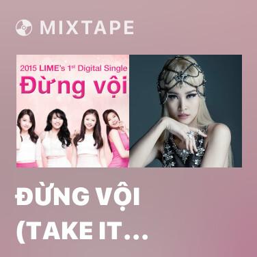 Mixtape Đừng Vội (Take It Slow) - Various Artists