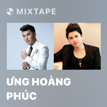 Mixtape Ưng Hoàng Phúc - Various Artists