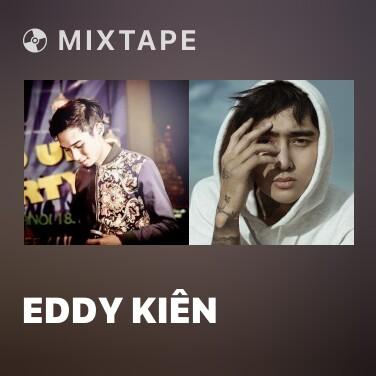 Mixtape Eddy Kiên - Various Artists