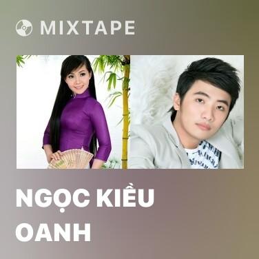 Mixtape Ngọc Kiều Oanh - Various Artists