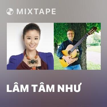 Mixtape Lâm Tâm Như - Various Artists