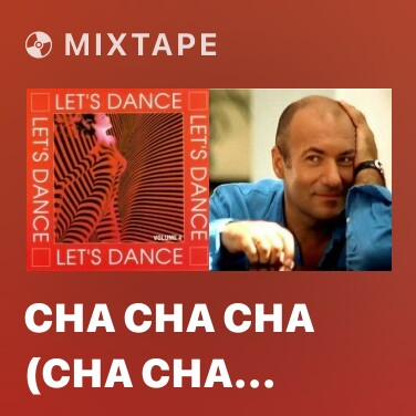 Mixtape Cha Cha Cha (Cha Cha Cha) - Various Artists
