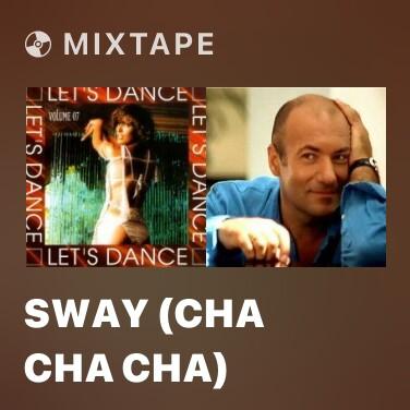 Mixtape Sway (Cha Cha Cha) - Various Artists