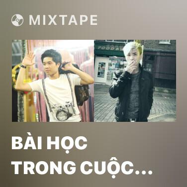 Mixtape Bài Học Trong Cuộc Sống - Various Artists