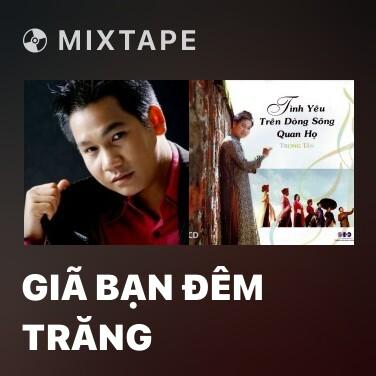 Mixtape Giã Bạn Đêm Trăng - Various Artists