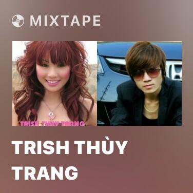 Mixtape Trish Thùy Trang - Various Artists