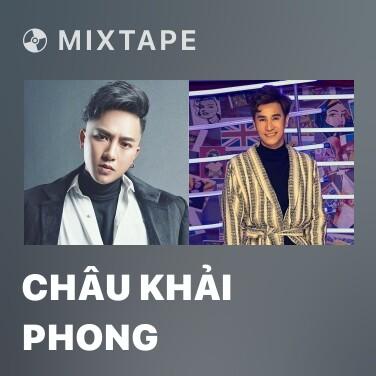 Mixtape Châu Khải Phong
