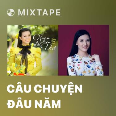 Radio Câu Chuyện Đâu Năm - Various Artists
