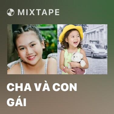 Mixtape Cha Và Con Gái - Various Artists