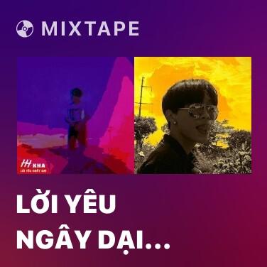 Mixtape Lời Yêu Ngây Dại (Remix) - Various Artists