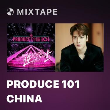 Mixtape Produce 101 China