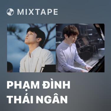 Mixtape Phạm Đình Thái Ngân - Various Artists