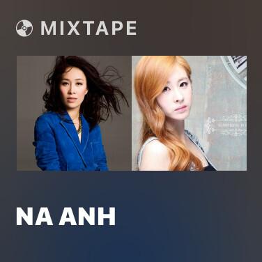 Mixtape Na Anh - Various Artists