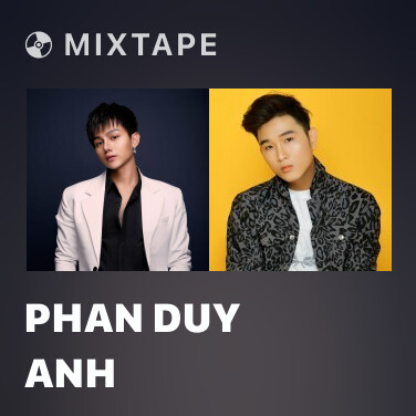 Mixtape Phan Duy Anh