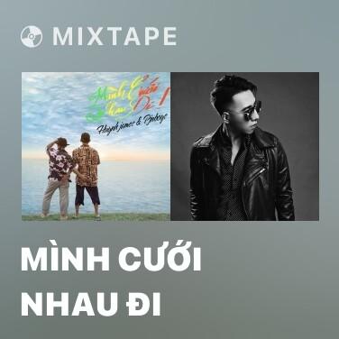 Mixtape Mình Cưới Nhau Đi - Various Artists