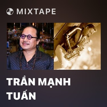 Mixtape Trần Mạnh Tuấn - Various Artists