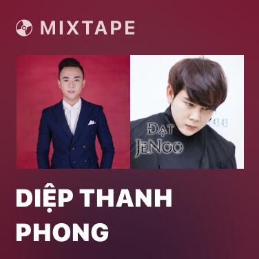 Mixtape Diệp Thanh Phong - Various Artists
