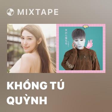 Mixtape Khổng Tú Quỳnh - Various Artists