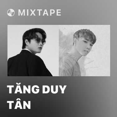 Mixtape Tăng Duy Tân - Various Artists
