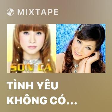 Radio Tình Yêu Không Có Anh - Various Artists