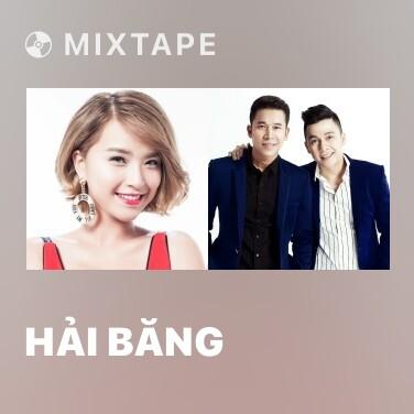 Mixtape Hải Băng - Various Artists