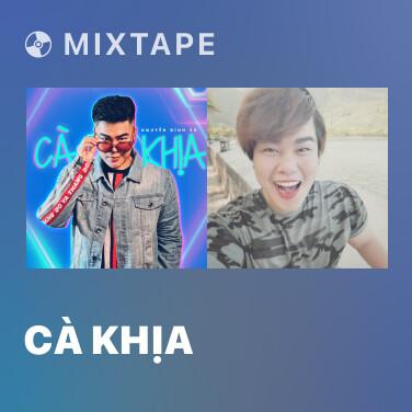 Mixtape Cà Khịa - Various Artists