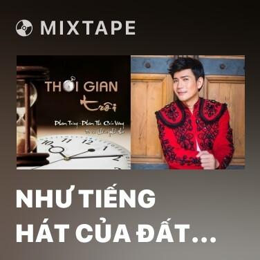 Mixtape Như Tiếng Hát Của Đất Trời - Various Artists