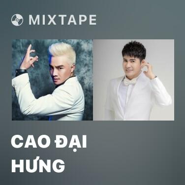 Mixtape Cao Đại Hưng - Various Artists