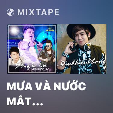 Mixtape Mưa Và Nước Mắt (Version 2015)