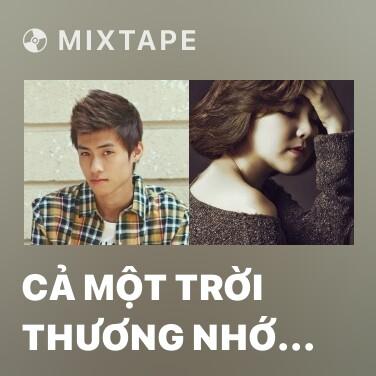 Mixtape Cả Một Trời Thương Nhớ (Cover) - Various Artists