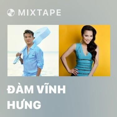 Mixtape Đàm Vĩnh Hưng - Various Artists