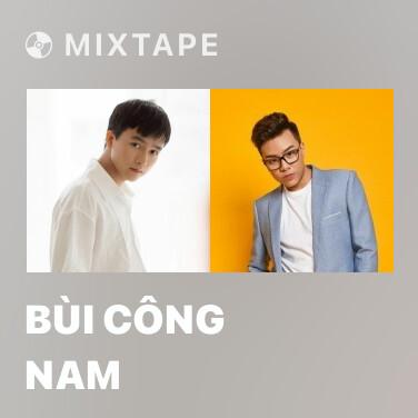 Mixtape Bùi Công Nam - Various Artists