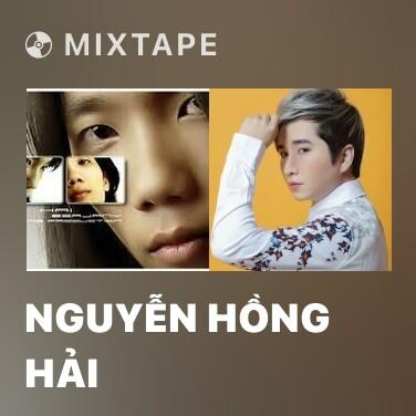 Mixtape Nguyễn Hồng Hải - Various Artists