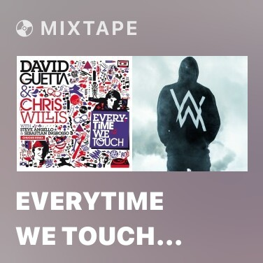 Mixtape Everytime We Touch (Chuckie Remix) - Various Artists