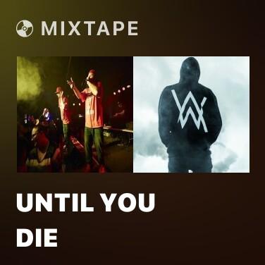 Mixtape Until You Die - Various Artists