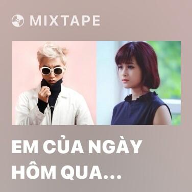 Mixtape Em Của Ngày Hôm Qua (Tropical Viper Mix)