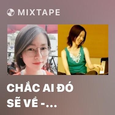 Radio Chắc Ai Đó Sẽ Về - Because I Miss You (Mashup Piano Cover)